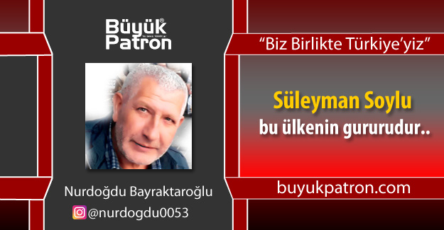 Süleyman Soylu bu ülkenin gururudur..