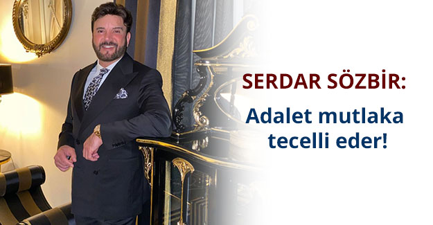 Serdar Sözbir 'in mal varlığı vasi davasında dikkat çeken detay!